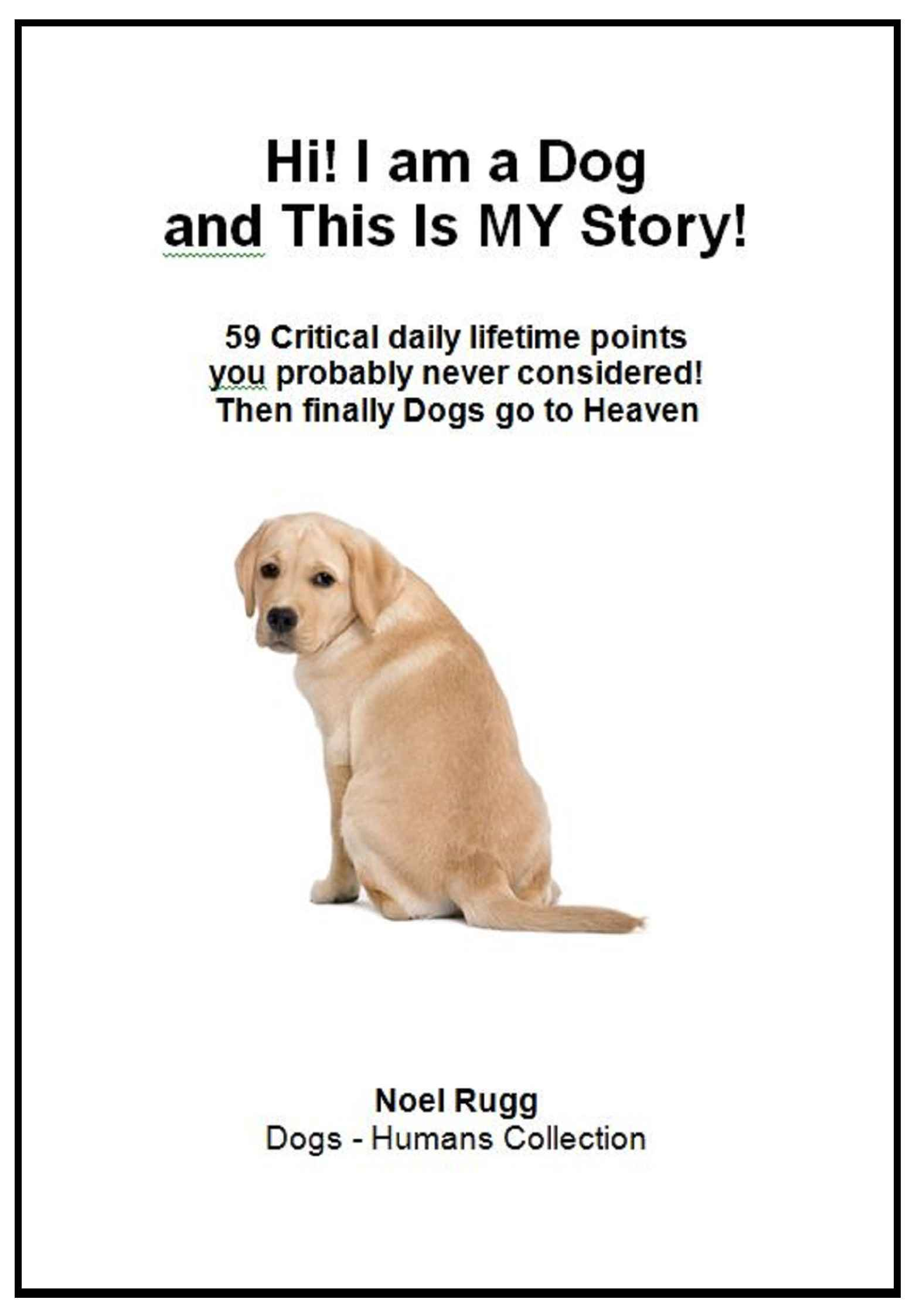 Hi! I am a Dog and This Is MY Story! – Lousy Book Covers